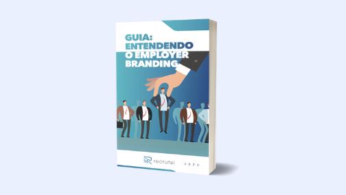 Guia: Entendendo o Employer Branding